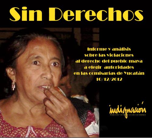 El pueblo maya, sin derechos_Informe de Indignación